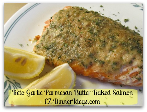 Keto Garlic Parmesan Butter Baked Salmon - If you are not on any low carb diet, add a little bit breadcrumb on top