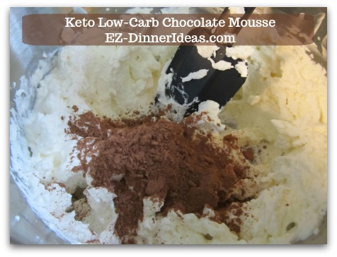 Keto Low-Carb Chocolate Mousse - Add 1/3 cup Milk/Dark Cocoa Powder