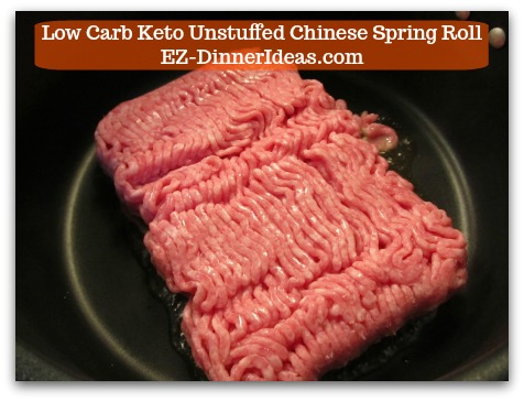 Chinese Pork Recipe | Low Carb Keto Unstuffed Chinese Spring Roll - Brown ground pork