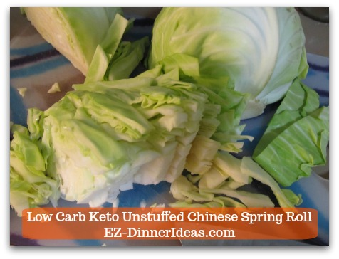 Chinese Pork Recipe | Low Carb Keto Unstuffed Chinese Spring Roll - Core a small cabbage and cut into thin stripes
