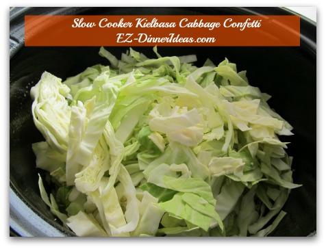 Slow Cooker Kielbasa Cabbage Confetti - Transfer cabbage confetti to slow cooker