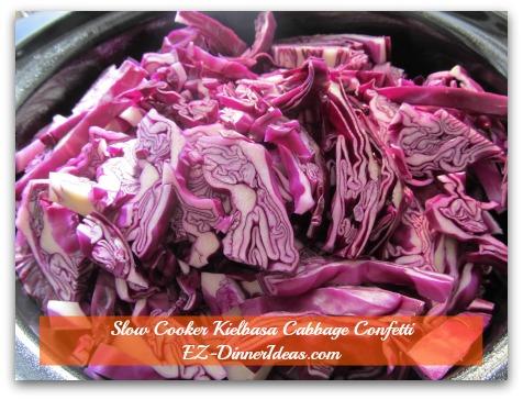 Slow Cooker Kielbasa Cabbage Confetti - Transfer red cabbage confetti to slow cooker (on top of green cabbage)