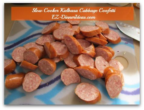 Slow Cooker Kielbasa Cabbage Confetti - Slice cooked Kielbasa