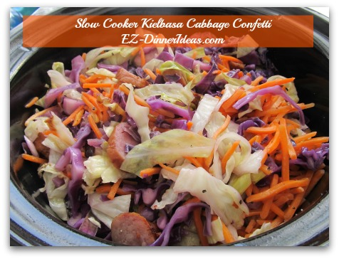 Cabbage Dinner Recipe | Slow Cooker Kielbasa Cabbage Confetti - Salt and pepper to taste.  Serve immediately.  ENJOY!