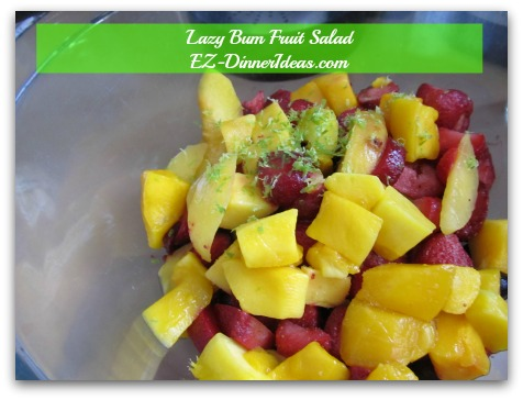 Lazy Bum Fruit Salad - Add lime zest and juice