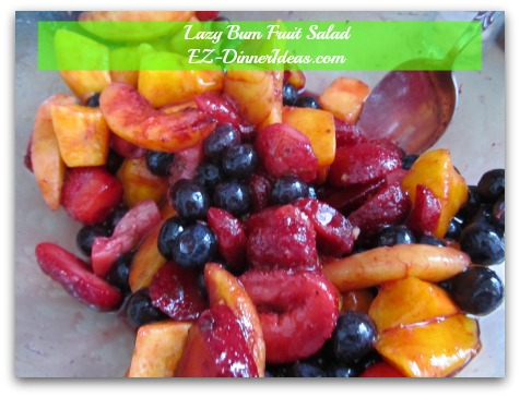 Lazy Bum Fruit Salad