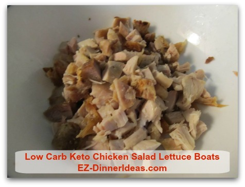Low Carb Keto Chicken Salad Lettuce Boats - Cut cooked chicken into small dice
