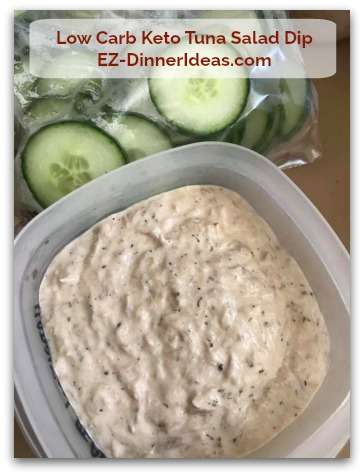 Low Carb Keto Tuna Salad Dip - This can be your on-the-go lunch.  This is also great for party dinner.