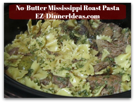 No-Butter Mississippi Roast Pasta - Cook pasta another hour and dinner is ready.  Enjoy!