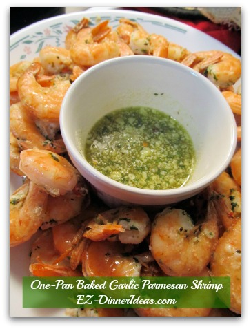One-Pan Baked Garlic Parmesan Shrimp - The dipping sauce is a perfect touch and finger licking good, too.