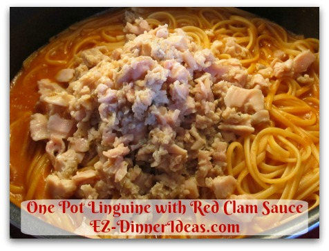 One Pot Linguine with Red Clam Sauce - Stir in chopped clams