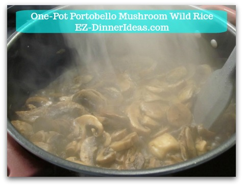 One-Pot Portobello Mushroom Wild Rice - Stir regularly and cook about 5-8 minutes