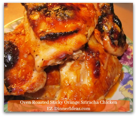 Oven Roasted Sticky Orange Sriracha Chicken - Pour a couple spoonful of sauce on top of chicken