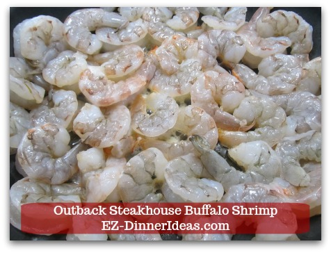 Outback Steakhouse Buffalo Shrimp - Cook in butter and extra virgin olive oil mixture.
