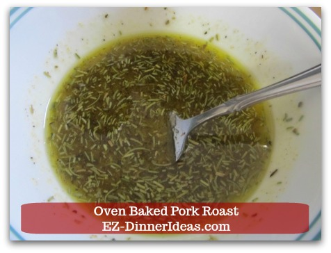 Oven Baked Pork Roast Recipe with Strawberry Pepper Sauce or Gravy - Whisk in extra virgin olive oil.