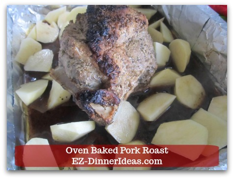Oven Baked Pork Roast Recipe with Strawberry Pepper Sauce or Gravy - Add potatoes (and other vegetables) in the last hour of cooking.