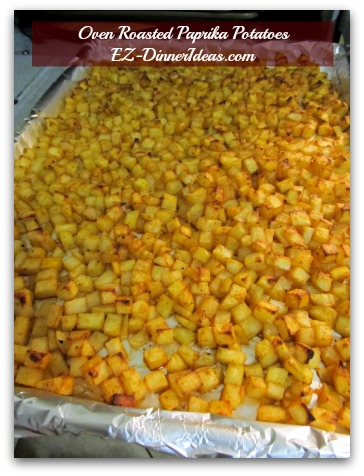 Oven Roasted Paprika Potatoes - Cook potatoes in the oven for 40-50 minutes until edges start to turn brown