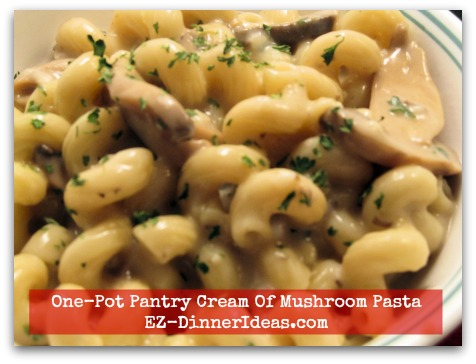 One-Pot Pantry Cream Of Mushroom Pasta - Hold the salt.  Add if necessary and enjoy!