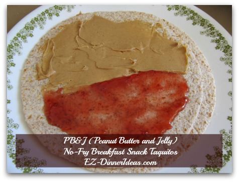 PB&J (Peanut Butter and Jelly) No-Fry Breakfast Snack Taquitos - Using wheat tortilla this time