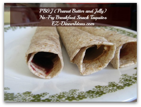 PB&J (Peanut Butter and Jelly) No-Fry Breakfast Snack Taquitos - Start from step 1 for the rest of the ingredients or have your kid(s) make together with you