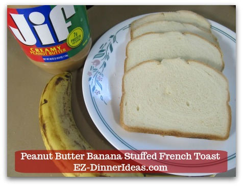 Banana French Toast Recipe | Peanut Butter Banana Stuffed French Toast - Bread, peanut butter, banana and other pantry staples.