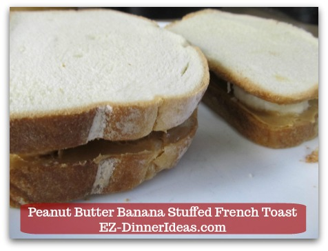 Banana French Toast Recipe | Peanut Butter Banana Stuffed French Toast - Top it with another slice of bread to make a sandwich.