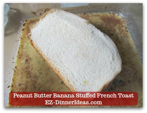 Banana French Toast Recipe | Peanut Butter Banana Stuffed French Toast - Dip sandwich into egg mixture.
