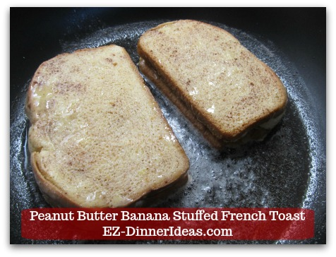 Banana French Toast Recipe | Peanut Butter Banana Stuffed French Toast - Cook both in the skillet for 4-5 minutes.