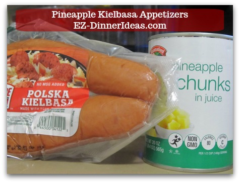 Kielbasa Appetizers | Pineapple Kielbasa - 2 ingredients only.  Pineapple and Kielbasa.
