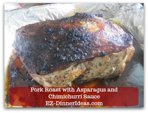 Pork Roast Recipe | Pork Roast with Asparagus and Chimichurri Sauce - Cook in the oven until meat thermometer gets instant temperature of 170F.