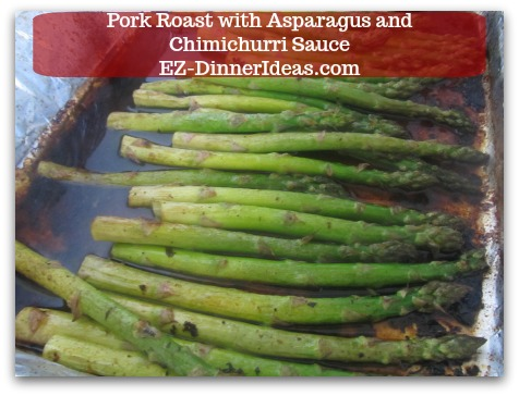 Pork Roast Recipe | Pork Roast with Asparagus and Chimichurri Sauce - Cook asparagus under the broiler for about 5-8 minutes or until crisp tender.