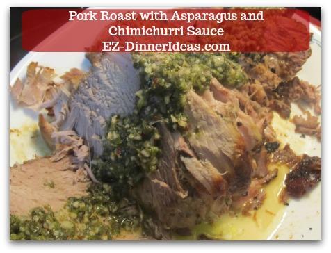Pork Roast Recipe | Pork Roast with Asparagus and Chimichurri Sauce - Serve pork roast along with dressing and asparagus.  Enjoy!