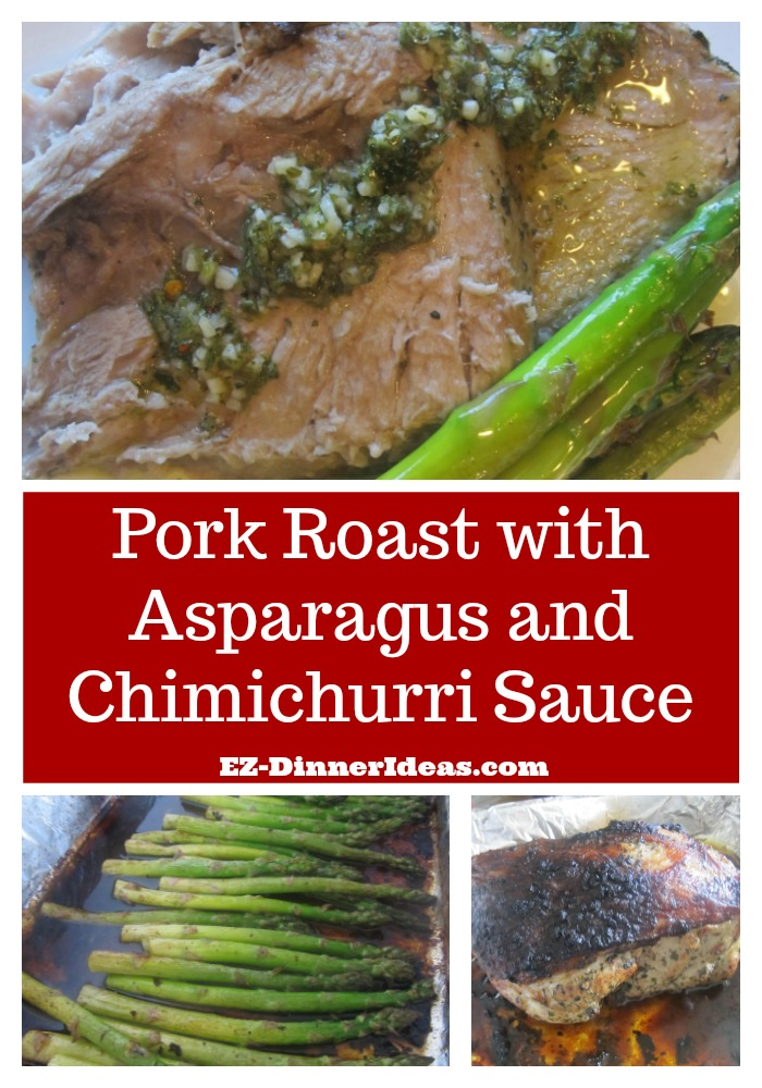 A pork roast recipe with low maintenance and cheap price is so attractive already.  This Pork Roast with Asparagus and Chimichurri Sauce is super delicious that nobody can resist at all.