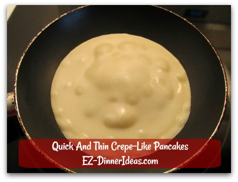 Quick And Thin Crepe-Like Pancakes - The very first one may not look good.