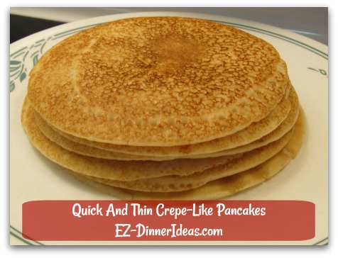 Quick And Thin Crepe-Like Pancakes - Are they good looking, huh?