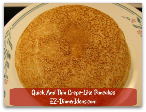 Quick And Thin Crepe-Like Pancakes - Stacking them up in one pile helps to keep them warm
