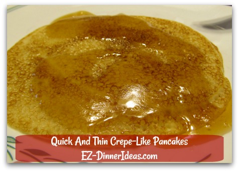 Quick And Thin Crepe-Like Pancakes