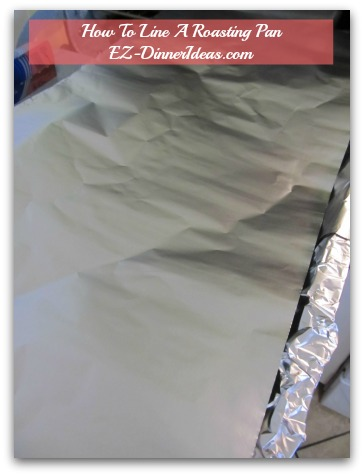 How To Line A Roasting Pan? - Line one more piece of foil on top to cover the pan lengthwise