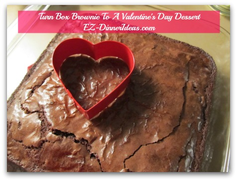 Turn Box Brownie To A Valentine's Day Dessert - Bake brownie per package instructions