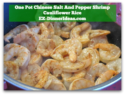 One Pot Chinese Salt And Pepper Shrimp Cauliflower Rice - Partially cook shrimp first