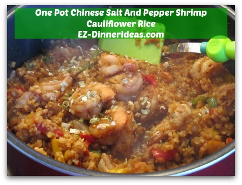 One Pot Chinese Salt And Pepper Shrimp Cauliflower Rice - Add shrimp back in until everything is thoroughly cooked through