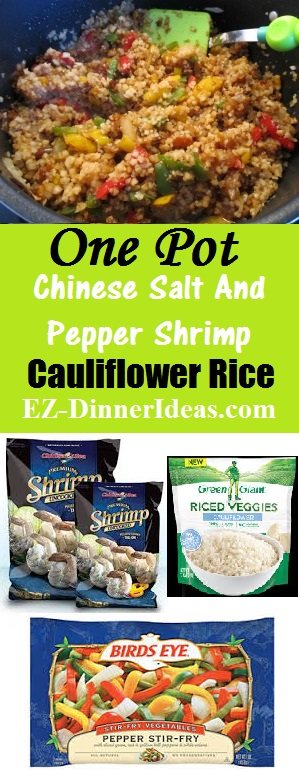 One Pot Chinese Salt And Pepper Shrimp Cauliflower Rice - Assume you have all spices and condiments in your Asian pantry.  3 ingredients are you need.