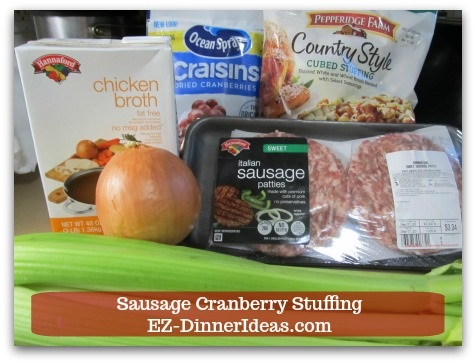 Sausage Cranberry Stuffing Recipe - 6 ingredients, no prep time, chop and drop.