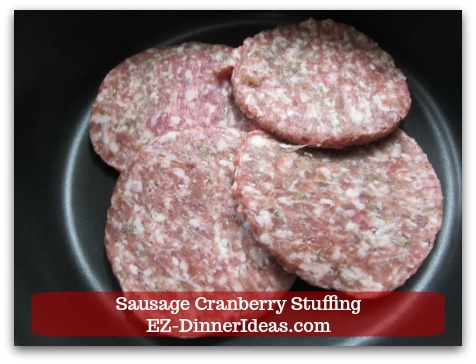Sausage Cranberry Stuffing Recipe - Didn't have bulk sausage at the time of development.  So, got to improvise.