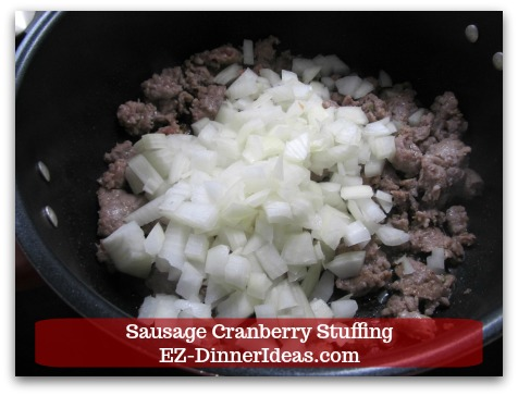 Sausage Cranberry Stuffing Recipe - Chop and drop into the pot.