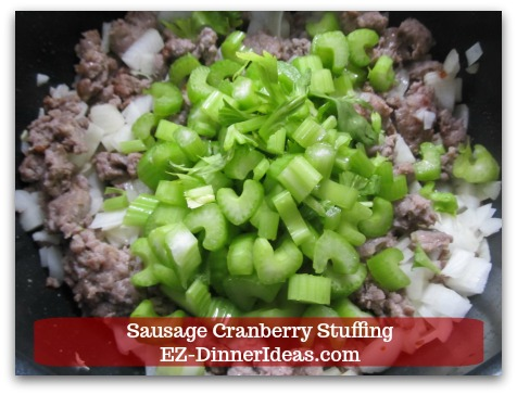 Sausage Cranberry Stuffing Recipe - Chop and drop into the sausage mixture.