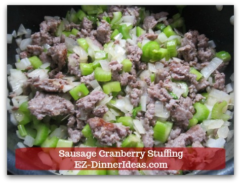 Sausage Cranberry Stuffing Recipe - Cook about 3 minutes.