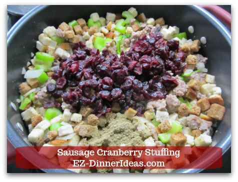 Sausage Cranberry Stuffing Recipe - Stir in dried cranberries, ground sage and broth.