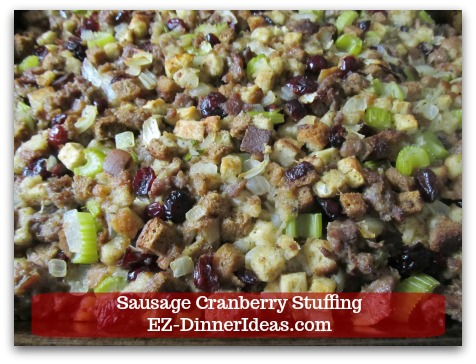 Sausage Cranberry Stuffing Recipe - Yes, you can make this ahead of time.  Check out the instructions.  Perfect for anyone hosting a big family dinner for Thanksgiving.