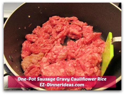 One-Pot Sausage Gravy Cauliflower Rice - Brown sausage in the same pan